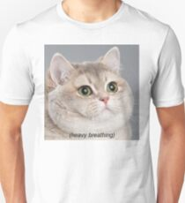 Heavy Breathing Cat Unisex T-Shirt
