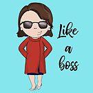 Like a Boss by Jen  Talley