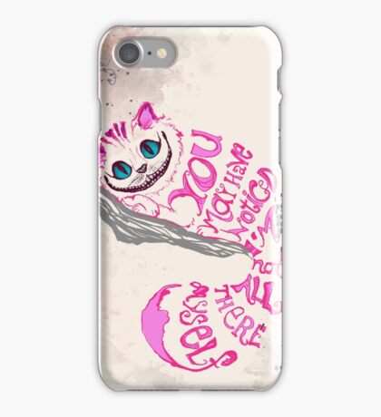 I'm not all there myself - Cheshire Cat iPhone Case/Skin