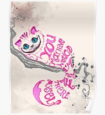 I'm not all there myself - Cheshire Cat Poster