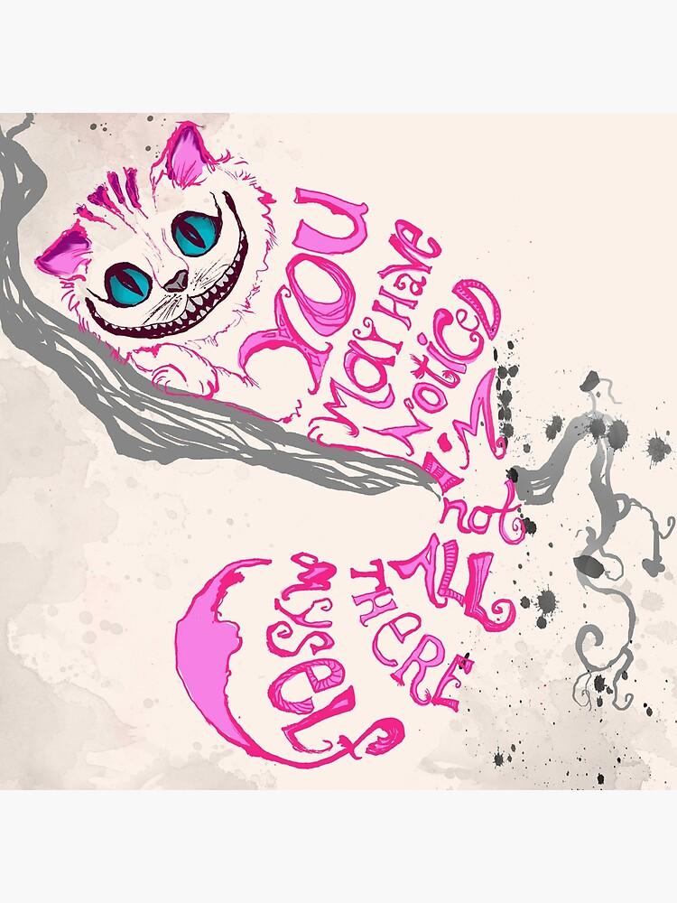 Ich bin nicht alles da - Cheshire Cat von inawonderworld