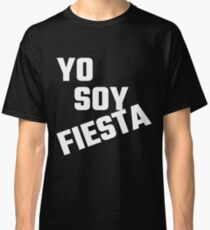 Yo Soy Fiesta Classic T-Shirt
