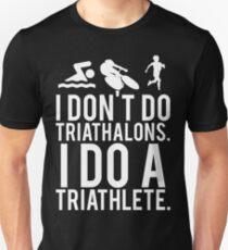Ich mache keine Triathlons. Ich mache Triathleten Slim Fit T-Shirt