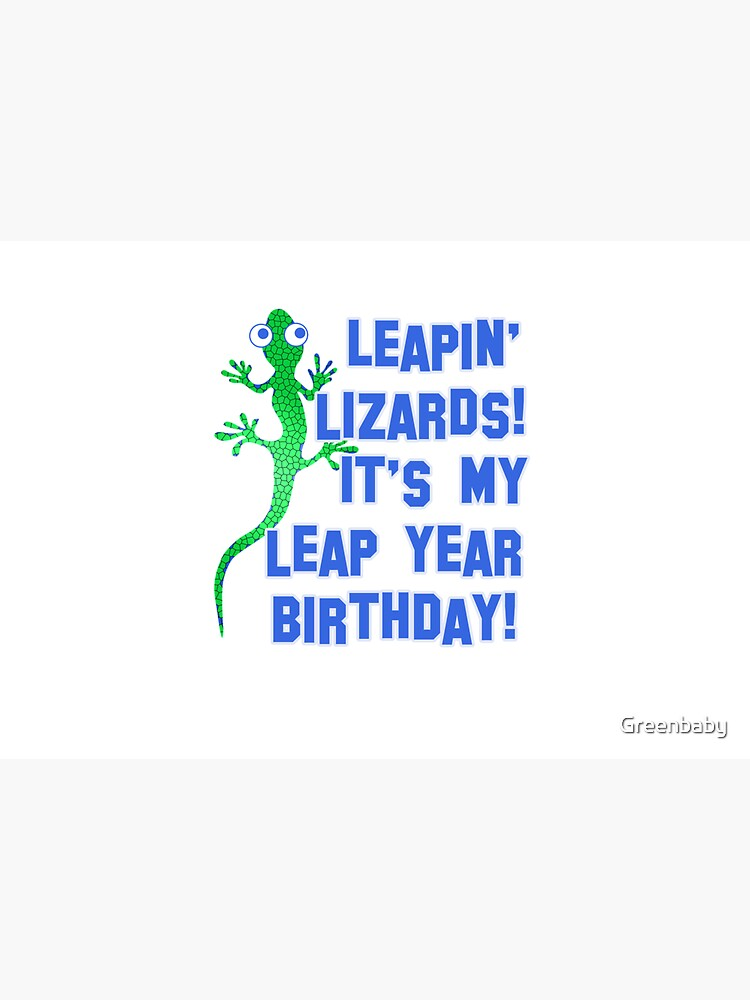 Leapin' Lizards! It's My Leap Year Birthday! by Greenbaby