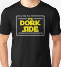 Come To The Dork Side Unisex T-Shirt