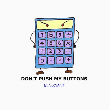 Don't Push My Buttons by banocanut