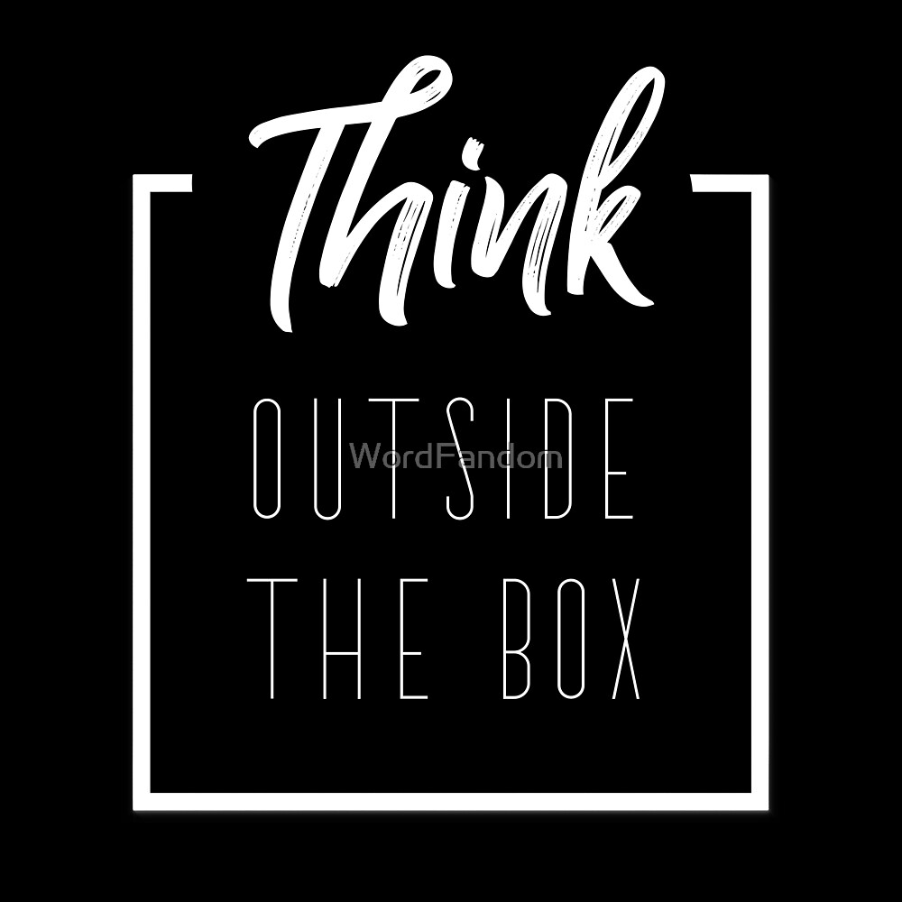 Think outside the box typography text art quote by Word Fandom - wordfandom by WordFandom
