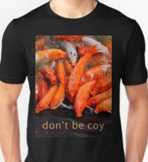 don't be coy #1 Unisex T-Shirt