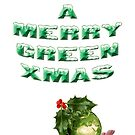 Have A Merry Green Xmas by IainJeff