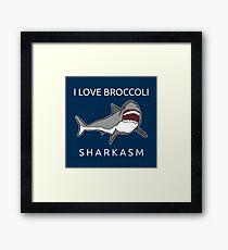 Funny Shark Pun - I Love Broccoli Sharkasm Gerahmtes Wandbild