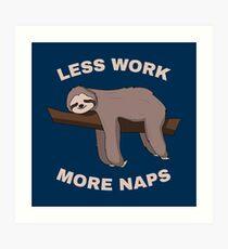 Less Work More Naps - Funny Sloth Kunstdruck