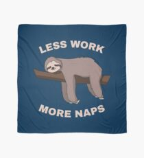 Less Work More Naps - Funny Sloth Tuch