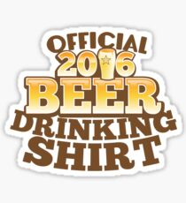 Official 2016 Beer drinking shirt Sticker