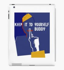 Keep It To Yourself Buddy - WWII Propaganda iPad Case/Skin