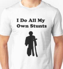 I Do All My Own Stunts  Unisex T-Shirt