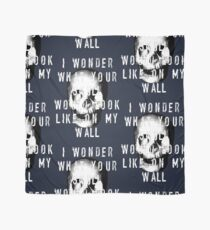 I Wonder What Your Skull Would Look Like On My Wall Scarf