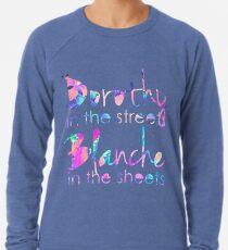 Goldene Mädchen - Dorothy in den Straßen, Blanche in the Sheets Leichter Pullover