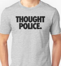THOUGHT POLICE. T-Shirt