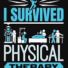 I Survived Physical Therapy  by jaygo