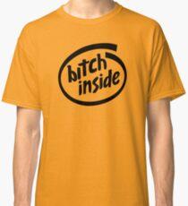Bitch Inside - Parody Classic T-Shirt