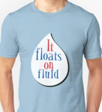 It Floats on Fluid T-Shirt