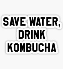 Save Water, Drink Kombucha Trendy/Hipster Meme Sticker