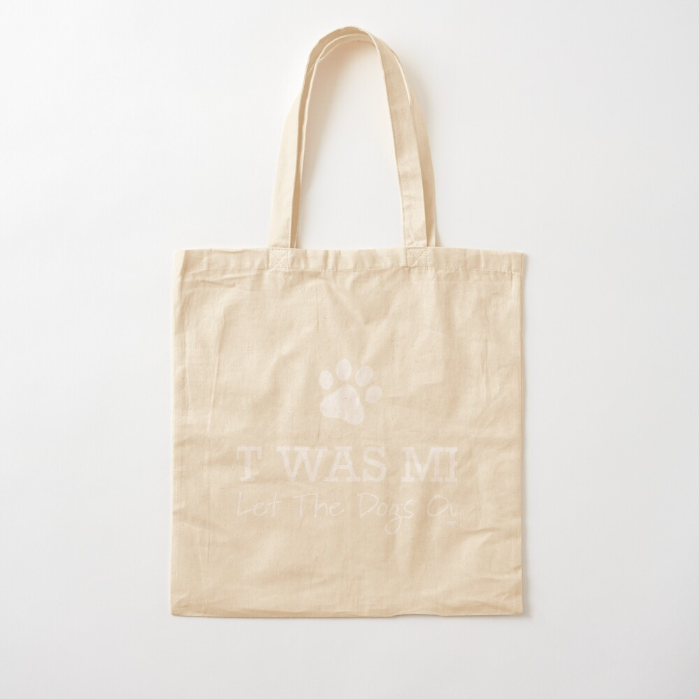 I Let The Dogs Out Cotton Tote Bag