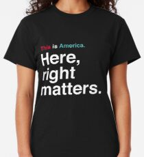 This is America. Here, Right Matters. Lt. Col. Vindman Impeachment Hearing Quote Classic T-Shirt