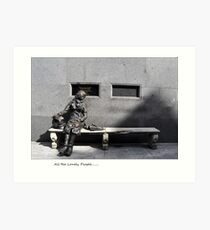 arrrr look at all the lonely people.. Art Print