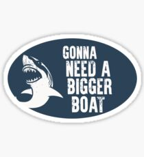 Gonna Need A Bigger Boat (JAWS) Sticker