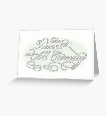 For Time and All Eternity. (Green) Greeting Card