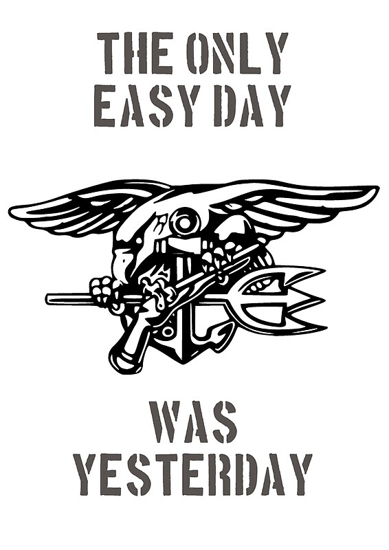 """the only easy day was yesterday"" Posters by brookestead ..."