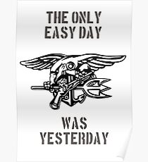 the only easy day was yesterday Poster