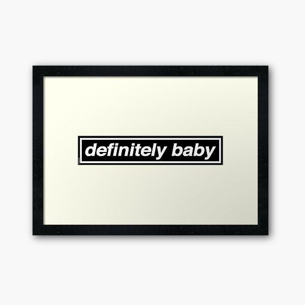Definitely Baby - OASIS Band Tribute [Black Background] Framed Art Print