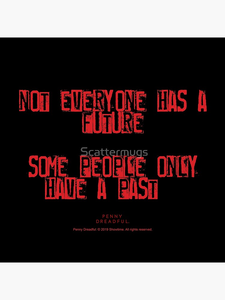 Penny Dreadful - Not everyone has a future by Scattermugs