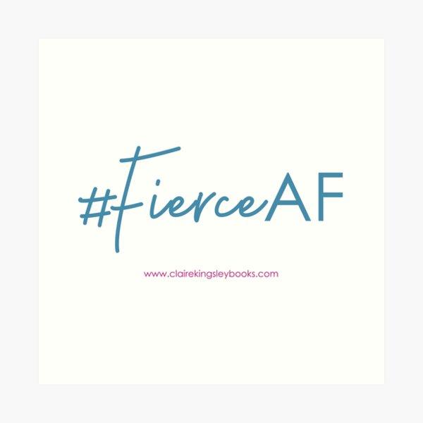 Fierce AF Art Print