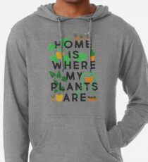 Home Is Where My Plants Are Lightweight Hoodie