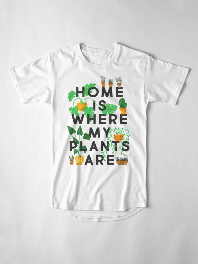 Alternate view of Home Is Where My Plants Are Long T-Shirt
