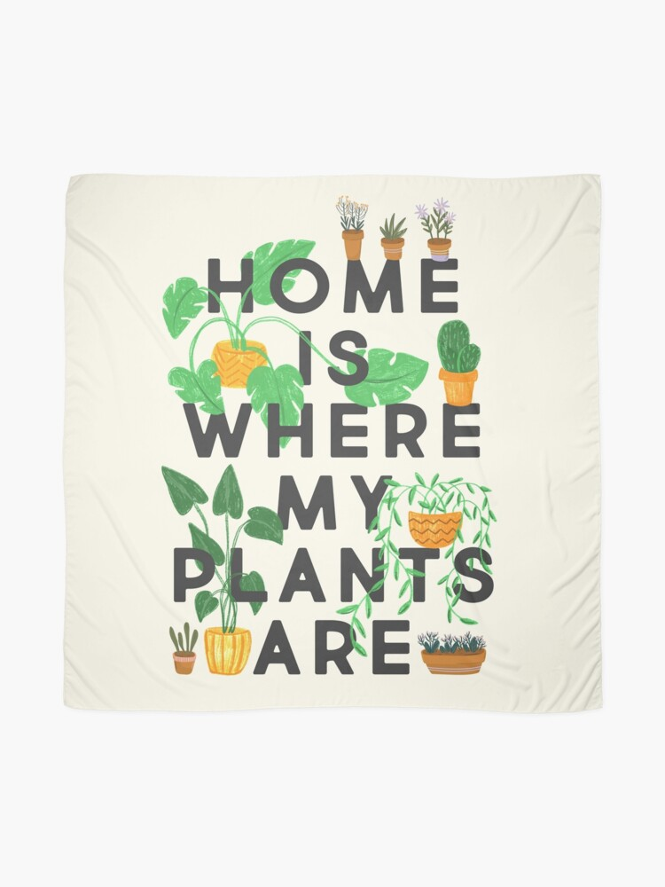 Alternate view of Home Is Where My Plants Are Scarf