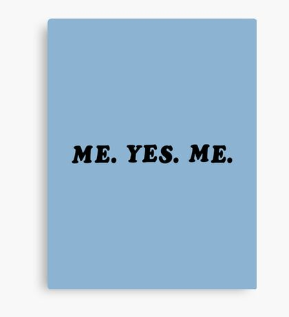 ME. YES. ME. Canvas Print
