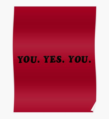 YOU. YES. YOU. Poster