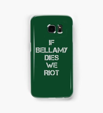 If Bellamy Dies We Riot Samsung Galaxy Case/Skin