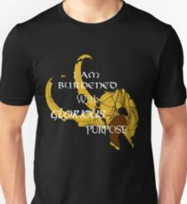 I am burdened with glorious purpose T-Shirt