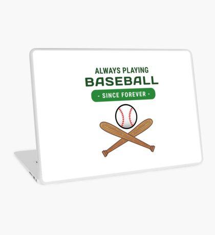 Always Playing Baseball. Since Forever Laptop Skin