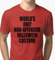 World's only non-offensive Halloween costume Tri-blend T-Shirt
