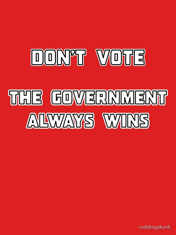 Don't Vote by rudeboyskunk