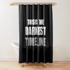 This is the Darkest Timeline (Black) Shower Curtain