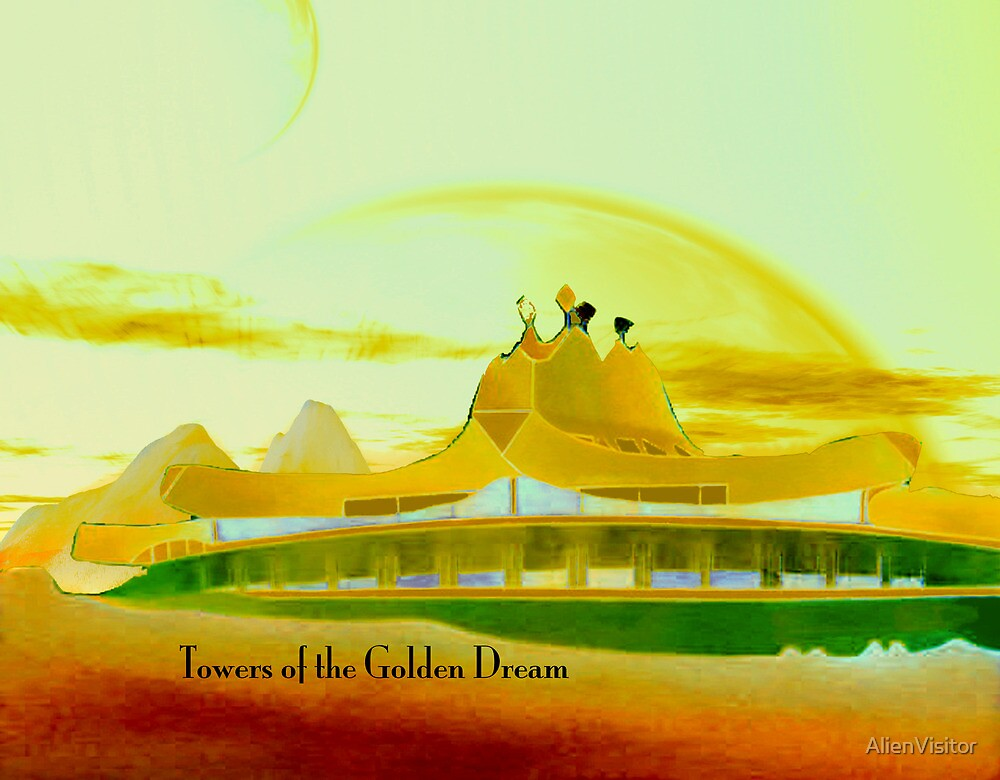 Towers of the Golden Dream by AlienVisitor
