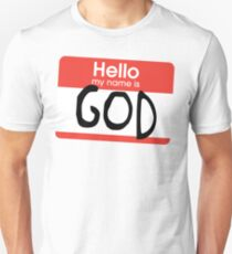 Hello, my name is God Unisex T-Shirt