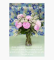 The Gift Of You, Mom Photographic Print